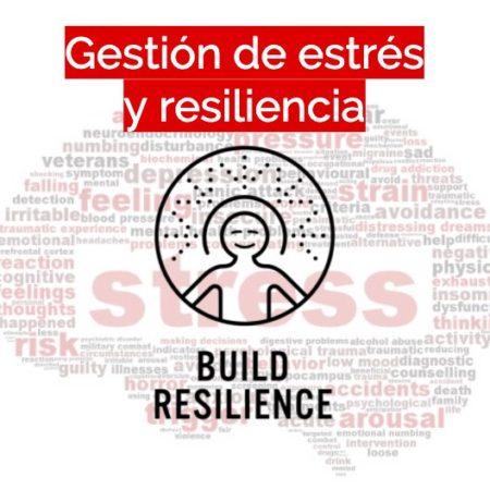 Gestión de estrés y resiliencia en tiempos de incertidumbre